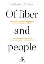 Of fiber and people: From US$ 54 thousand to US$ 9 billion, the remarkable story of GVT, the company that changed the telecommunications industry in Brazil