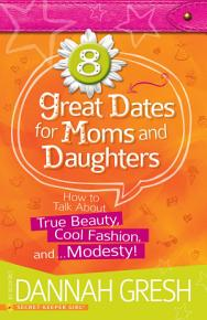 8 Great Dates for Moms and Daughters PDF
