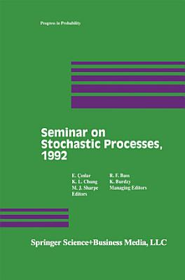 Seminar on Stochastic Processes  1992 PDF