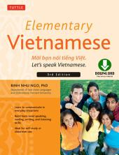 Elementary Vietnamese, Third Edition: Moi ban noi tieng Viet. Let's Speak Vietnamese. (Downloadable Audio Included)