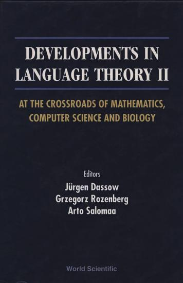 Developments In Language Theory Ii  At The Crossroads Of Mathematics  Computer Science And Biology PDF