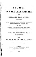 Fights for the Championship and Celebrated Prize Battles  Or  Accounts of All the Battles for the Championship PDF