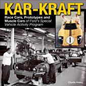 Kar-Kraft: Race Cars, Prototypes and Muscle Cars of Ford's Specialty Vehicle Activity Program