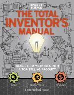 Popular Science: The Total Inventor's Manual
