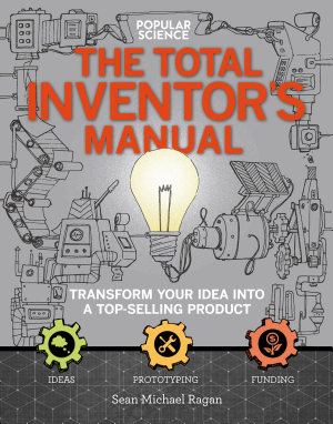 Popular Science  The Total Inventor s Manual