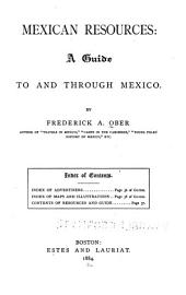 Mexican Resources: A Guide to and Through Mexico