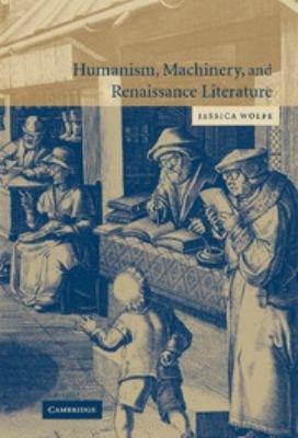 Humanism  Machinery  and Renaissance Literature