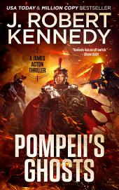 Pompeii's Ghosts: A James Acton Thriller, Book #9