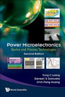 Power Microelectronics  Device And Process Technologies  Second Edition  PDF