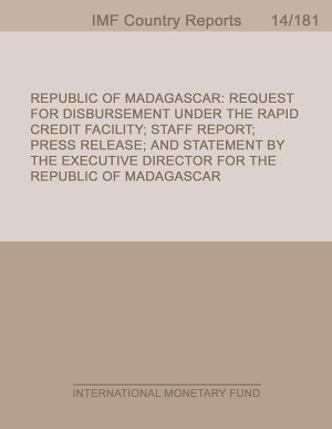 Republic of Madagascar  Request for Disbursement Under the Rapid Credit Facility  Staff Report  Press Release  and Statement by the Executive Director for the Republic of Madagascar PDF