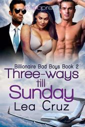 Three-ways Till Sunday