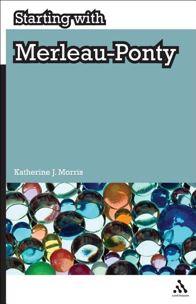 Starting With Merleau Ponty