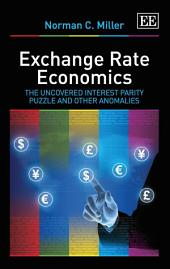 Exchange Rate Economics: The Uncovered Interest Parity Puzzle and Other Anomalies