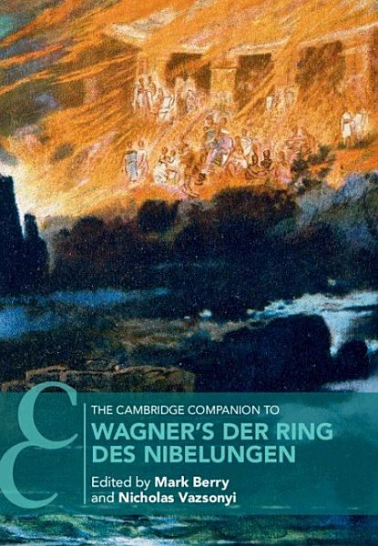 Download The Cambridge Companion to Wagner s Der Ring des Nibelungen Book