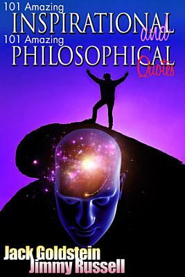 101 Amazing Inspirational and 101 Amazing Philosophical Quotes PDF