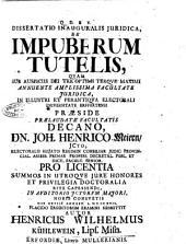 Dissertatio inauguralis juridica, De impuberum tutelis, quam sub auspiciis dei ter optimi terque maximi annuente amplissima facultate juridica, in illustri et perantiqua electorali universitate Erffurtensi Praeside ... Joh. Henrico Meiern, ... Pro licentia summos in utroque jure honores et privilegia doctoralia rite capessendi, in auditorio JCtorum majori, horis consuetis die 28. August. a. 1717. Placido eruditorum examini submittit autor Henricus Wilhelmus Kuhlewein, Lips. Misn