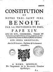 Sanctissimi domini nostri domini benedicti divina providentia papae XIV. Constitutio super ritibus, caeremoniis, usibus ...