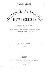 Histoire de France tintamarresque: Volume1
