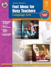 Fast Ideas for Busy Teachers: Language Arts, Grade 2