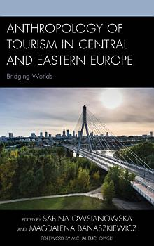 Anthropology of Tourism in Central and Eastern Europe PDF