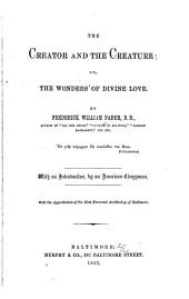 The Creator and the Creature: Or, The Wonders of Divine Love