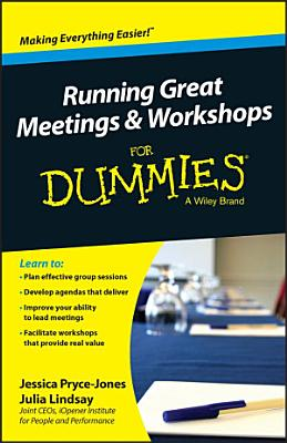 Running Great Meetings and Workshops For Dummies