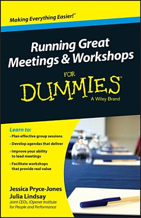 Running Great Meetings and Workshops For Dummies PDF