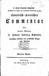 Theoretisch-practischer Commentar über seines Vaters, J.L. Schmidts, practisches Lehrbuch von gerichtlichen Klagen und Einreden: Band 4