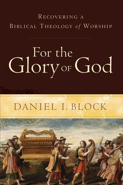 Download For the Glory of God Book