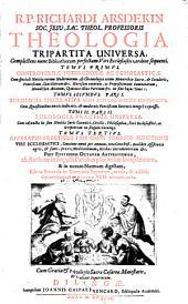 Theologia Tripartita Universa: Complectens nunc Bibliothecam perfectam Viri Ecclesiastici, ordine sequenti. Controversiae Heterodoxae Ac Scholasticae, Volume 1