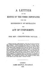 A Letter To The Editor Of The Times Newspaper Upon The Expediency Of Repealing The Act Of Uniformity Book PDF