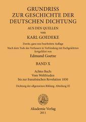 Achtes Buch: Vom Weltfrieden bis zur französischen Revolution 1830: Dichtung der allgemeinen Bildung. Abteilung III, Ausgabe 2