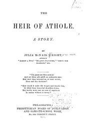 The Heir of Athole: A Story