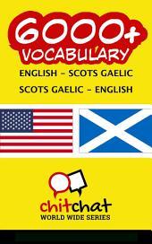 6000+ English - Scots Gaelic Scots Gaelic - English Vocabulary