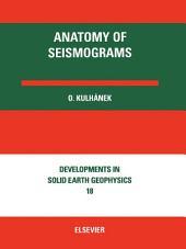Anatomy of Seismograms: For the IASPEI/Unesco Working Group on Manual of Seismogram Interpretation