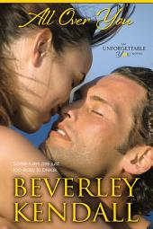 All Over You (Unforgettable You, Book 2)