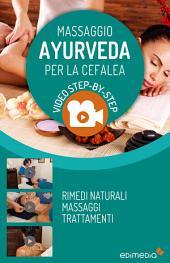 Massaggio Ayurveda per la Cefalea