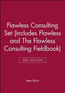 Flawless Consulting 3e Set  includes Flawless Consulting 3e and The Flawless Consulting Fieldbook