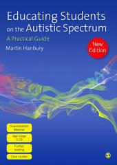 Educating Students on the Autistic Spectrum: A Practical Guide, Edition 2