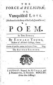 The force of religion; or, Vanquish'd love. A poem. [issued as part of The altar of love, 3rd ed., 1731].