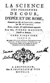 La Science Des Personnes De Cour, D'Epée Et De Robe: Qui contient le Blason, la Fable, l'Architecture, Civile, la Sculpture, la Peinture ...