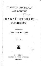Iohannis Stobaei Florilegium: Volumes 3-4