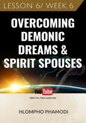 Overcoming Demonic Dreams Spirit Spouses Lesson 6 Book PDF