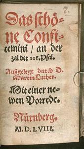 Das schöne Confitemini an der zal der CXVIII psalm ausgelegt
