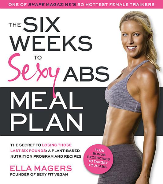 Download The Six Weeks to Sexy Abs Meal Plan Book