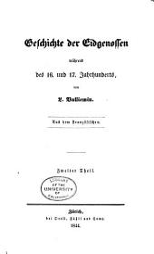Geschichte der Eidgenossen während des 16. und 17. Jahrhunderts: Band 2;Band 9