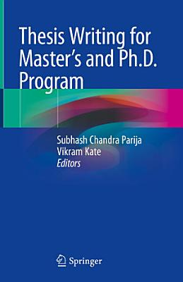 Thesis Writing for Master s and Ph D  Program