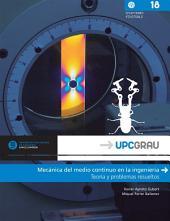 Mecánica del medio continuo en la ingeniería: Teoría y problemas resueltos