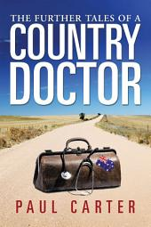 The Further Tales of a Country Doctor