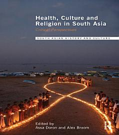 Health  Culture and Religion in South Asia PDF
